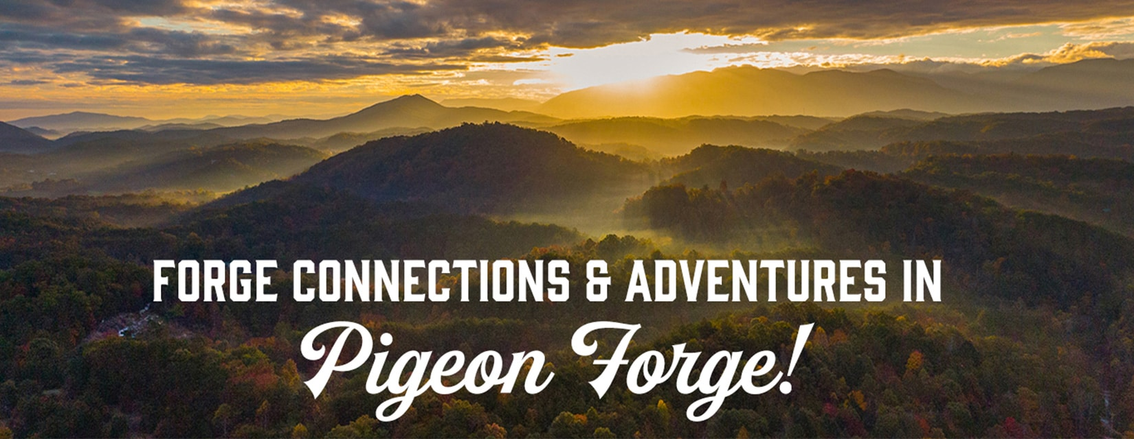 Forge Connections & Adventures in Pigeon Forge